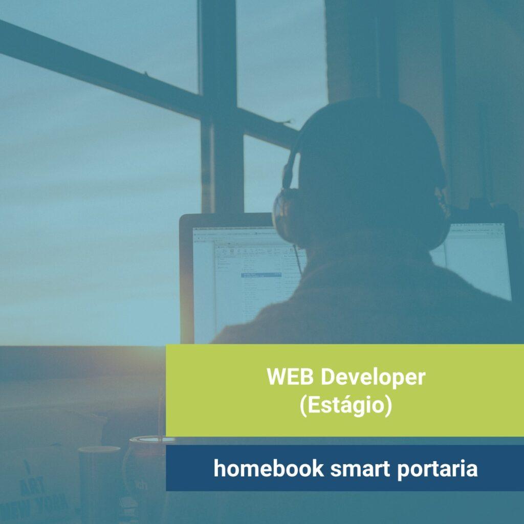 Imagem: homem de costas e fone de ouvido codando em frente a uma janela. Texto: Estágio em Web developer na homebook smart portaria
