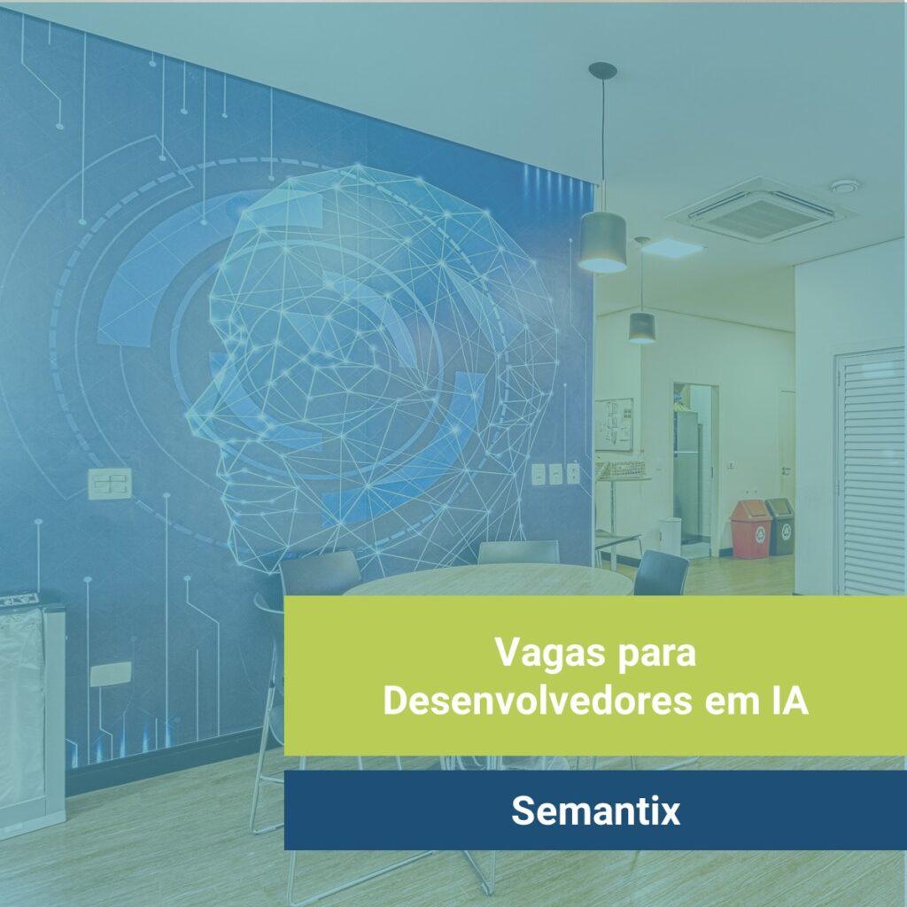 Foto de parede com conexões em cérebro estampado em azul. Texto: Vagas para desenvolvedores em IA na Semantix